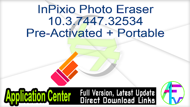 InPixio Photo Eraser 10.3.7447.32534 Pre-Activated + Portable