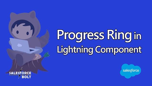 Progress Ring in Lightning Component Salesforce | Salesforce Tutorials