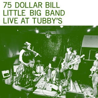 75 Dollar Bill Little Big Band - Live at Tubby's Music Album Reviews