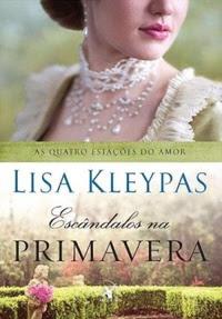 [Resenha] Escândalos na Primavera #04 - Lisa Kleypas