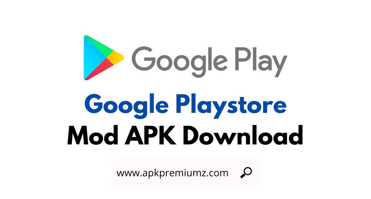 Google Playstore Mod APK Download