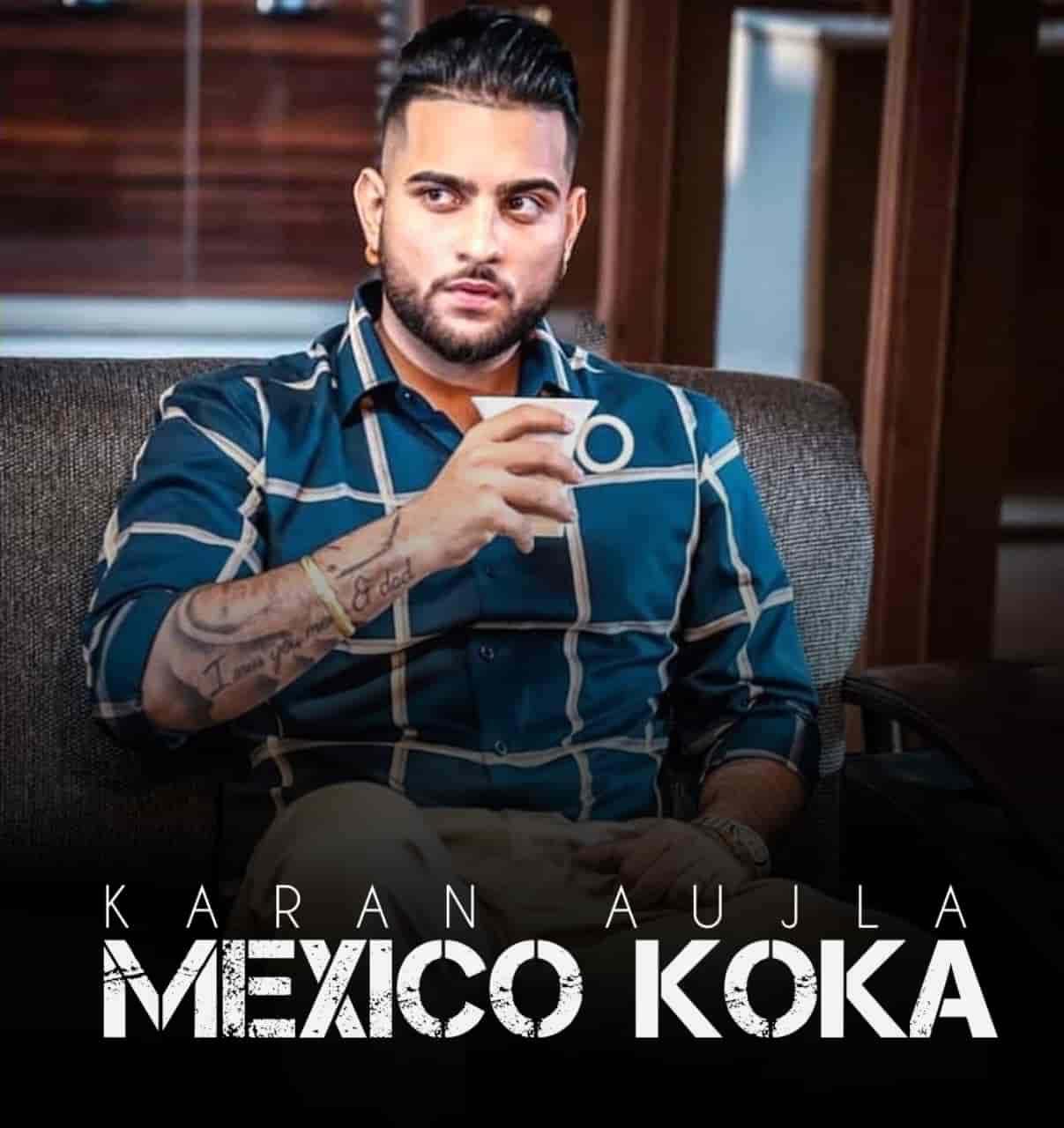 Mexico Koka Punjabi Song Image Features Karan Aujla