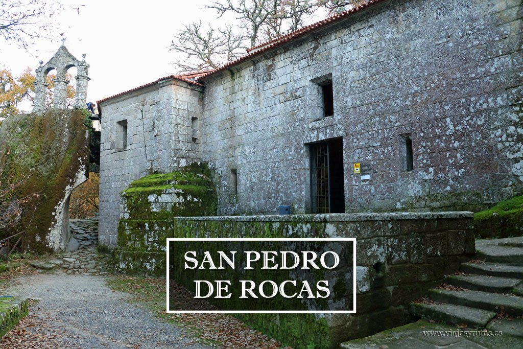 Recorriendo la Ribeira Sacra: Monasterio de San Pedro de Rocas