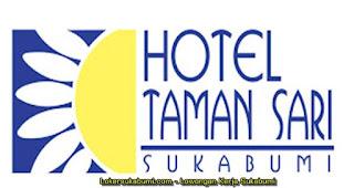 Lowongan kerja Taman Sari Hotel Sukabumi Terbaru