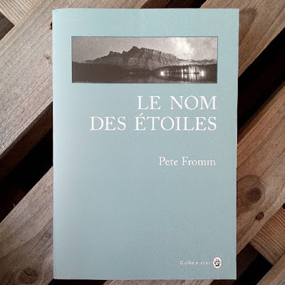 Le nom des étoiles  - Pete Fromm - éditions Gallmeister - nature writing