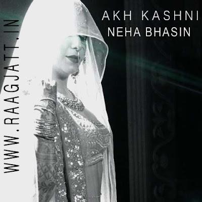 Akh Kashni by Neha Bhasin lyrics