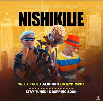 AUDIO | Willy Paul X Alikiba X Ommy Dimpoz - Nishikilie | Download