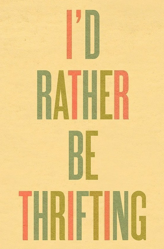 I'd rather be thrifting