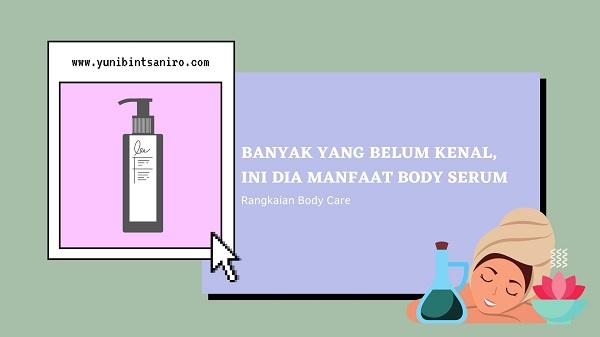 Manfaat Body Serum