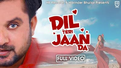 Dil Teri Jaan da Lyrics - Anantpal Billa. Lyrics of Dil Teri jaan da song penned by Sunny Khalra. Ve kachh ton vi kachaa aa ve dil teri jaan da
