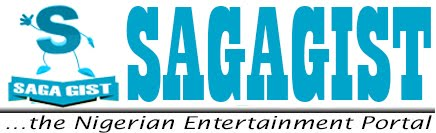 Saga Gist - The Nigerian Entertainment Portal