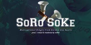 [Audio & Video] Golden Cee – Soro Soke