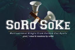 [Audio & Video] Golden Cee – Soro Soke