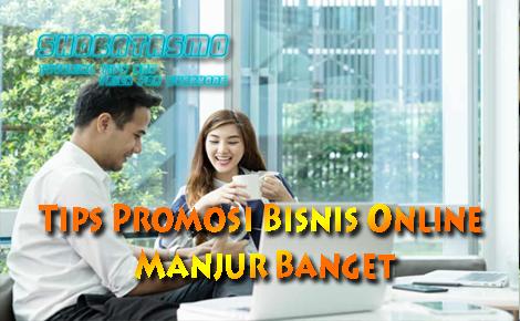 3 Tips Promosi Bisnis Online Manjur Banget