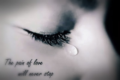 """Pain of love""....Will never stop"