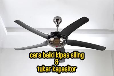 CARA BAIKI KIPAS SILING