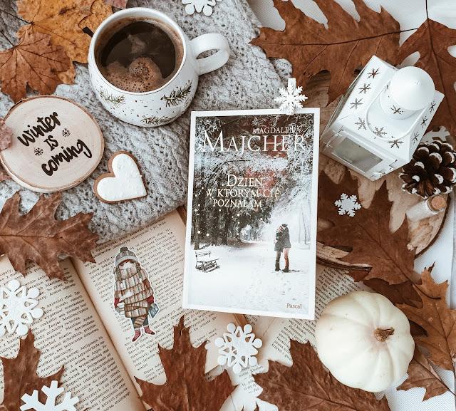 """""""Dzień, w którym Cię poznałam"""" - Magdalena Majcher"""