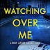 #bookreview #fivestarread - Watching Over Me: A Psychological Thriller (Crime After Crime Book 1)  Author: M.K. Farrar, M.A. Comley