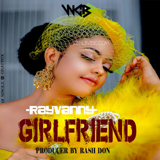 (New Audio) | Rayvanny - Girlfriend | Mp3 Download (New Song)