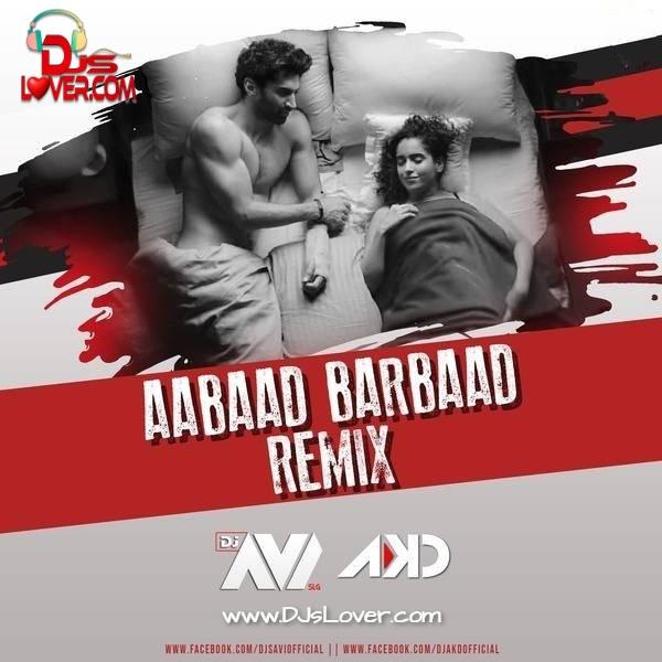 Aabaad Barbaad Remix DJ Avi X DJ AKD