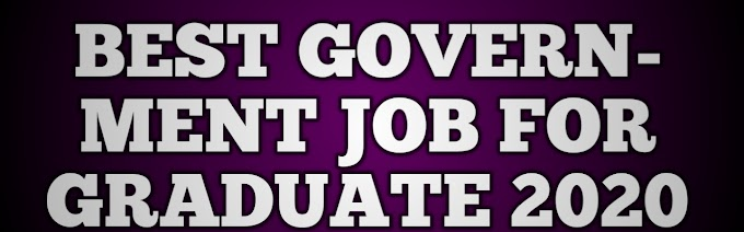 Best Government Jobs For Graduate 2020
