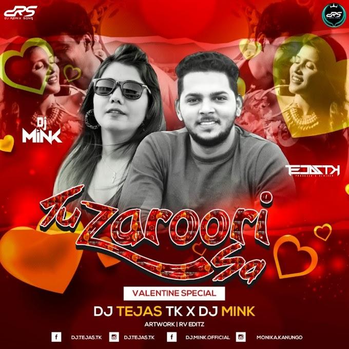 Tu Zaroori Sa - (Valentine Mix) - Dj Tejas Tk X Dj Mink
