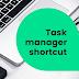 Task manager shortcut, Keyboard shortcut for task manager