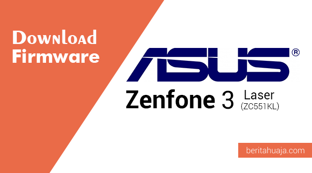 Download Firmware ASUS Zenfone 3 Laser (ZC551KL)