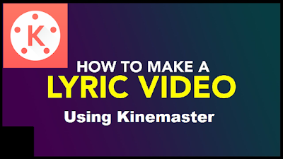 Lyric video Using Kinemaster