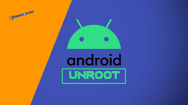 Cum să faci UNROOT pe un telefon sau o tabletă Android