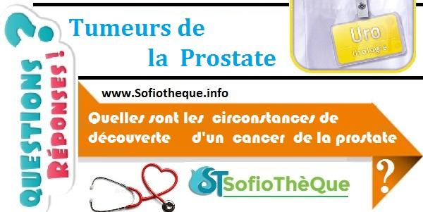 QR | Quelles sont les circonstances de découverte d'un cancer de la prostate ?