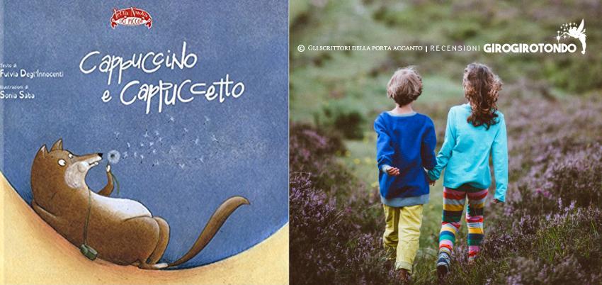 Cappuccino e Cappuccetto, di Fulvia Degli Innocenti - Recensione, Libri, Infanzia