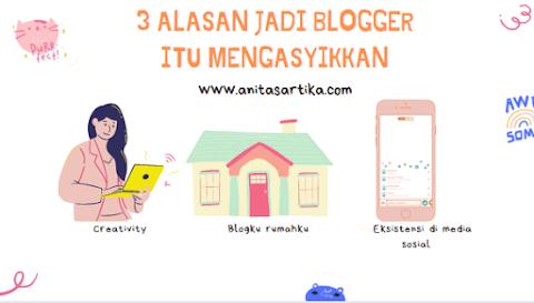 3 Alasan Jadi Blogger Itu Super Mengasyikkan