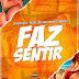 Dj Nelasta Feat. Paulelson & Kelson Most Wanted - Faz Sentir
