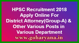 HPSC Online Form 2018 : Apply Online For the Post of District Attorney(Group-A), Audit Officer Cooperative Societies(Group-B), Asstt Director(Archives) (Group-B) and Election Tehsildar(Class-II) in Various Departments