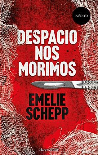 Despacio nos morimos de Emelie Schepp
