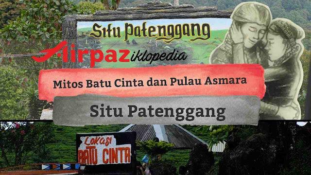 Sejarah Batu Cinta Situ Patenggang Ciwidey Bandung
