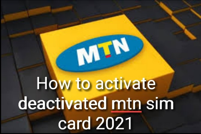 How to activate deactivated mtn sim