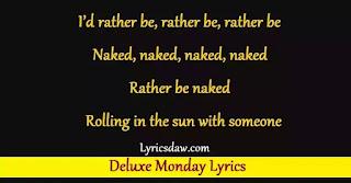 Deluxe Monday Lyrics