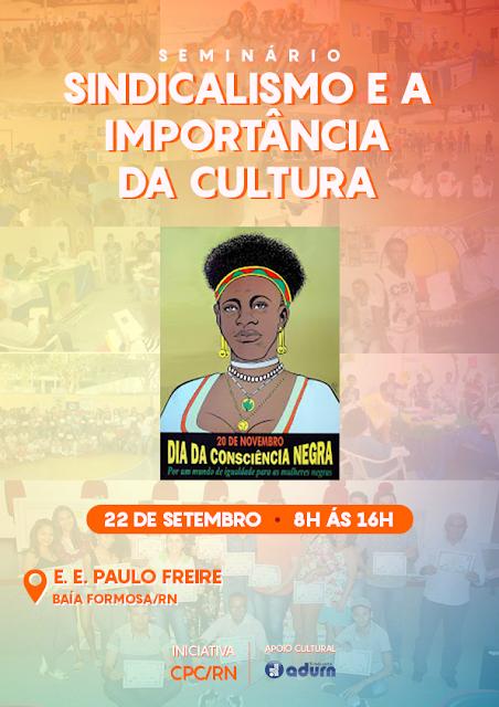 """SEMINÁRIO """"SINDICALISMO E A IMPORTÂNCIA DA CULTURA"""""""