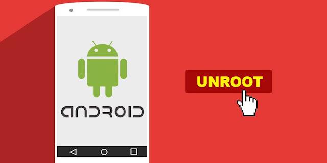 5 Cara Unroot Segala Jenis Tipe HP Android