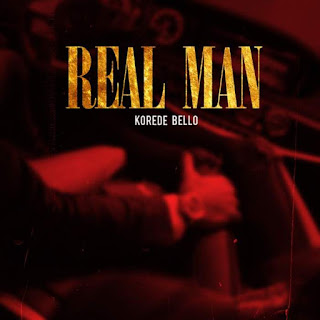 Music: Korede Bello - Real Man