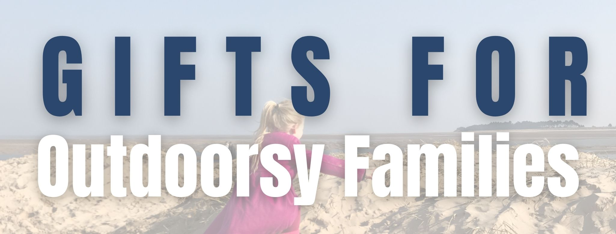 Gift Guide for Outdoorsy Families