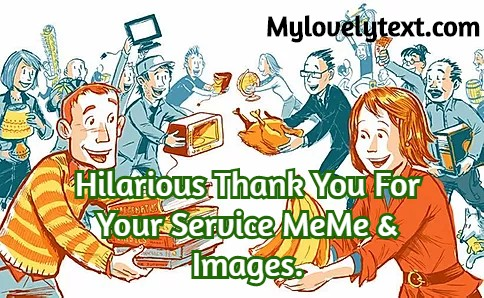 thank you for your service meme