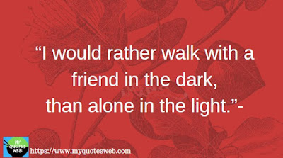 I would rather walk with a friend | friendship quotes