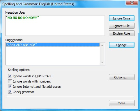 "Spelling and grammar check in Microsoft Works- ""No no no no no!!!!!"" suggested correction ""A any any any no!"""