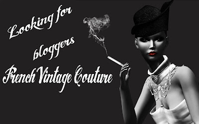 French Vintage Couture looking for bloggers / French Vintage Couture recherche des bloggers