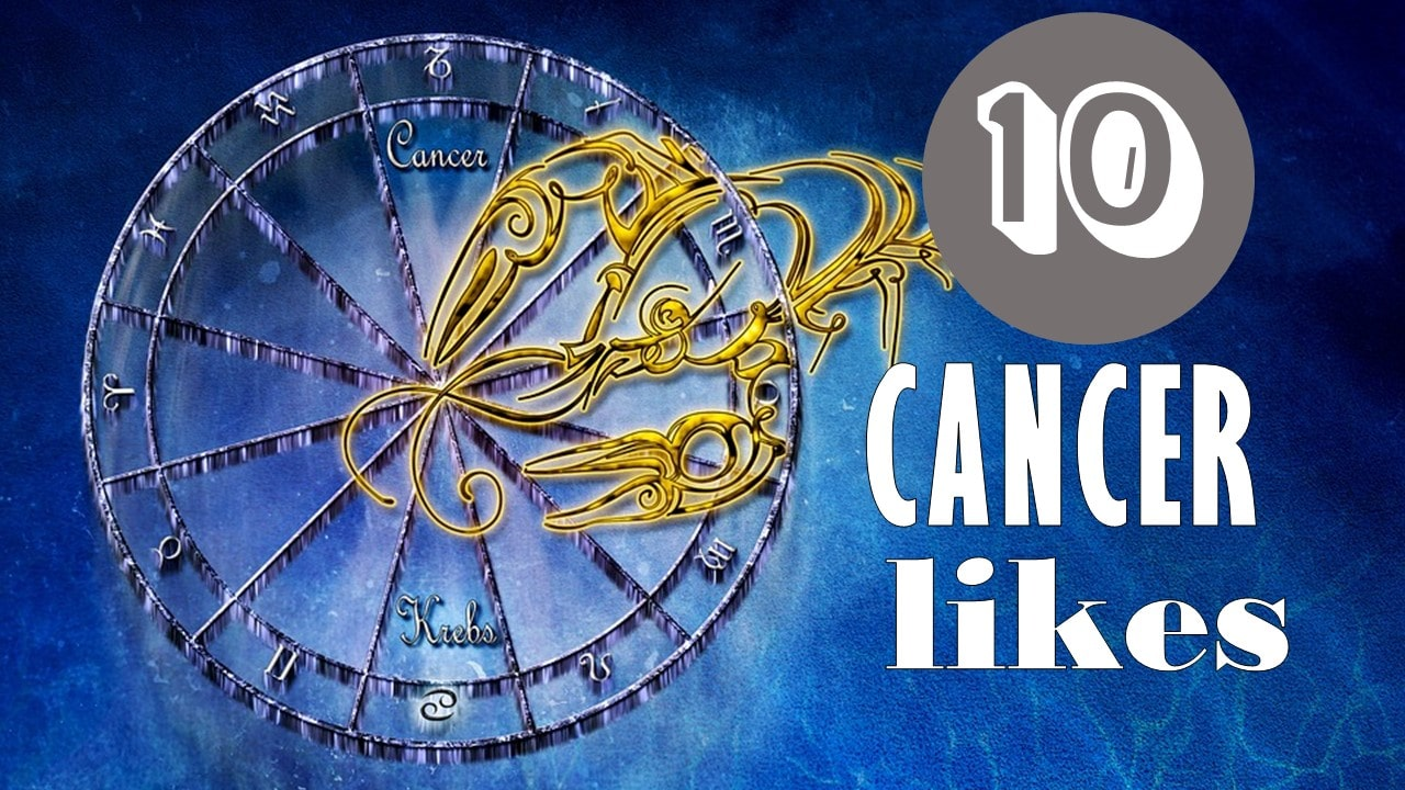 10 Likes of Cancer Zodiac Sign