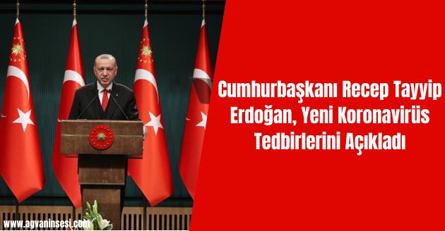 Cumhurbaşkanı Recep Tayyip Erdoğan, Yeni Koronavirüs Tedbirlerini Açıkladı