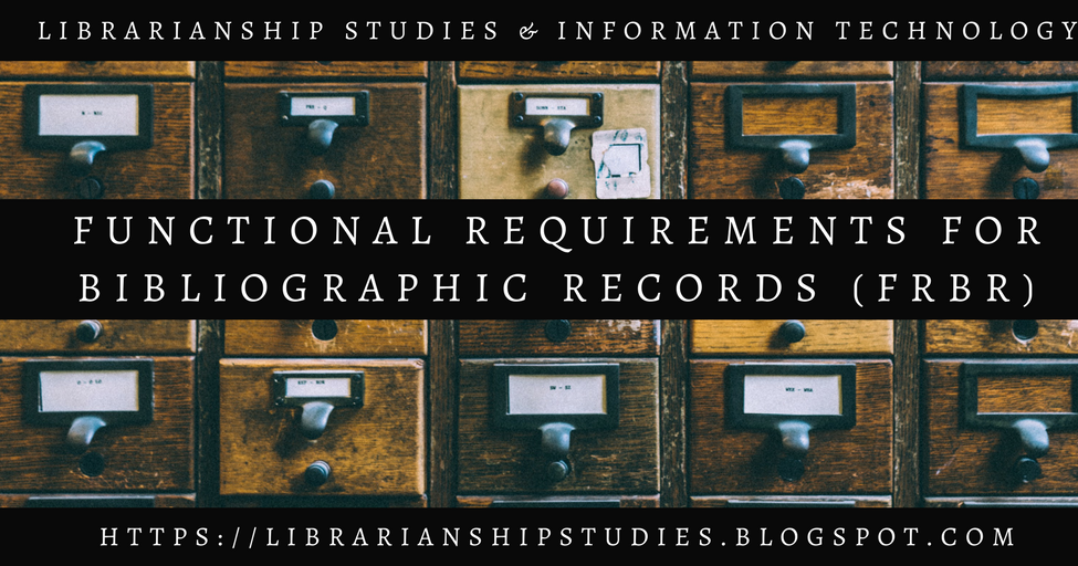 functional requirement for bibliographic records essay This requirement applies to facilities that have  to inspect and maintain records on hazardous materials  on specific functional.